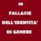 10 FALLACIE DELL'IDENTITÀ DI GENERE